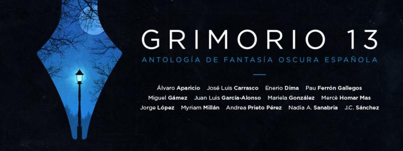 GRIMORIO 13 Antologa de Fantasía Oscura Española